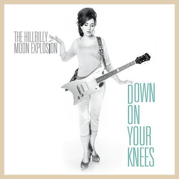 The Hillbilly Moon Explosion - Down On Your Knees