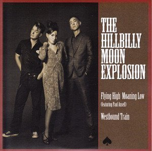 The Hillbilly Moon Explosion - Flying High Moaning Low