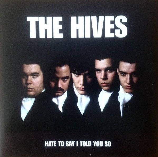 The Hives - Hate To Say I Told You So
