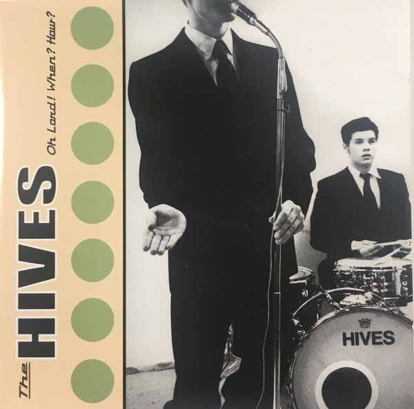 The Hives - Oh Lord! When? How?