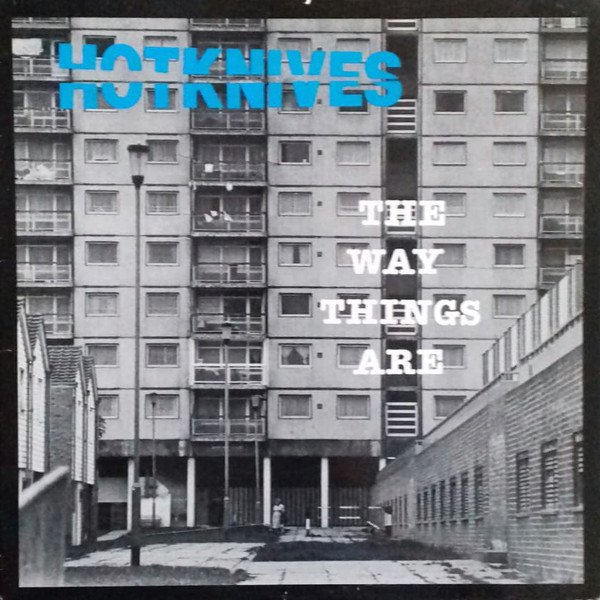 The Hotknives - The Way Things Are