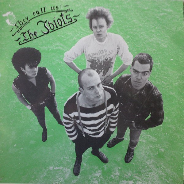 The Idiots - They Call Us: The Idiots