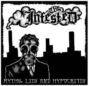 The Infested - Myths, Lies & Hypocrites