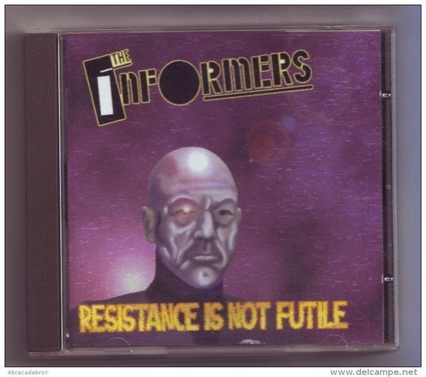 The Informers - Resistance Is Not Futile