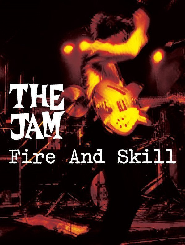 The Jam - Fire And Skill