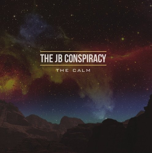 The Jb Conspiracy - The Calm