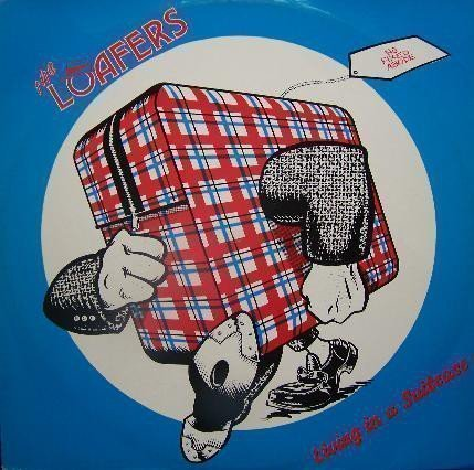 The Loafers - Living In A Suitcase