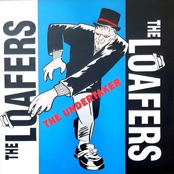 The Loafers - The Undertaker