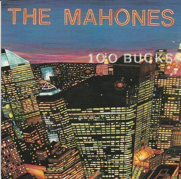 The Mahones - 100 Bucks