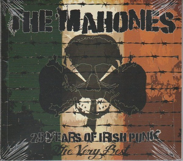 The Mahones - 25 Years Of Irish Punk (The Very Best)