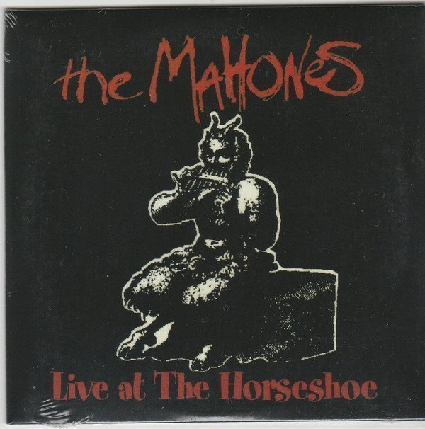 The Mahones - Live At the Horseshoe
