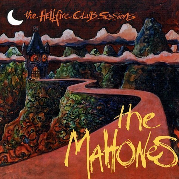 The Mahones - The Hellfire Club Sessions