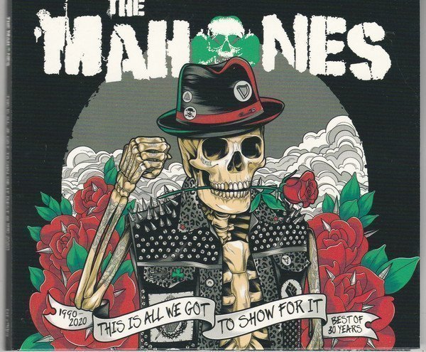 The Mahones - This Is All We Got To Show For It (Best Of 1990 - 2020)