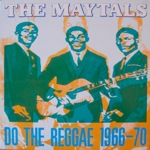 The Maytals - Do The Reggae 1966-70