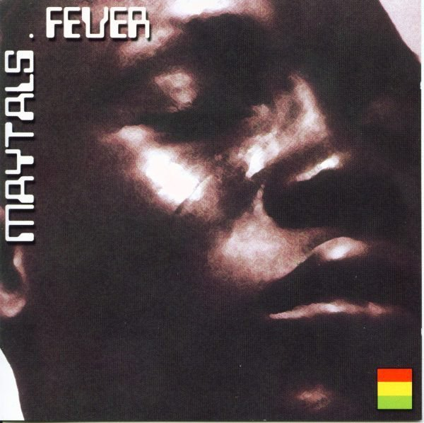 The Maytals - Fever