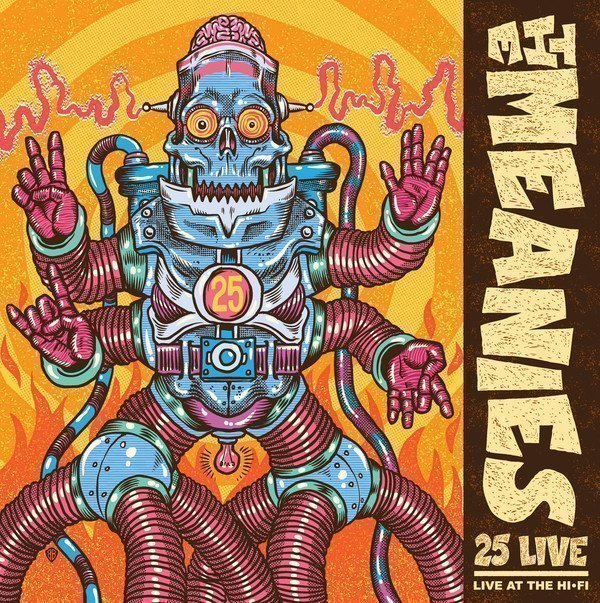 The Meanies - 25 Live: Live At The Hi-Fi