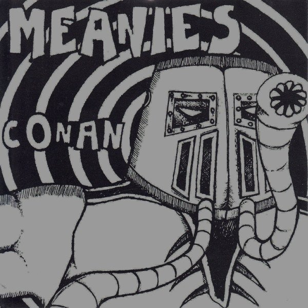 The Meanies - Conan