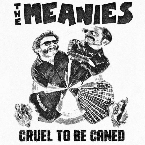 The Meanies - Cruel To Be Caned