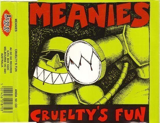 The Meanies - Cruelty