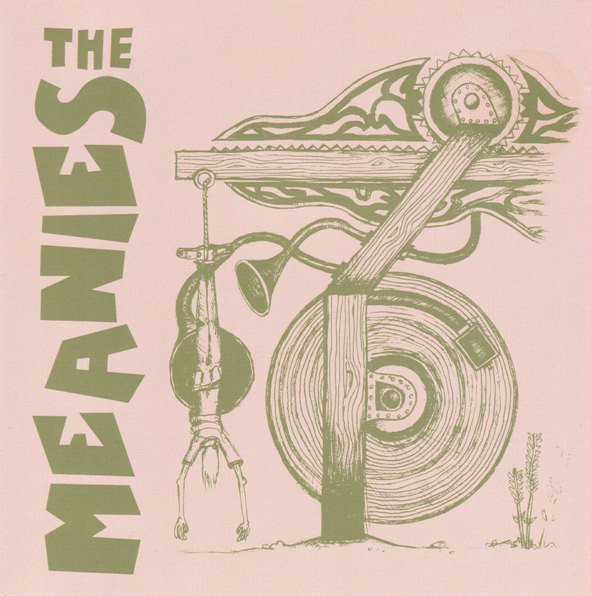 The Meanies - If I Say Uncle