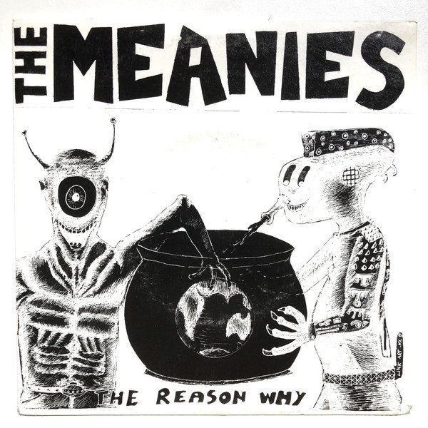 The Meanies - The Reason Why