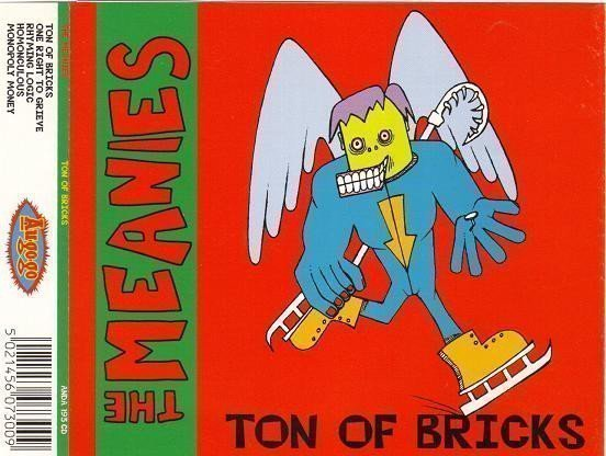 The Meanies - Ton Of Bricks