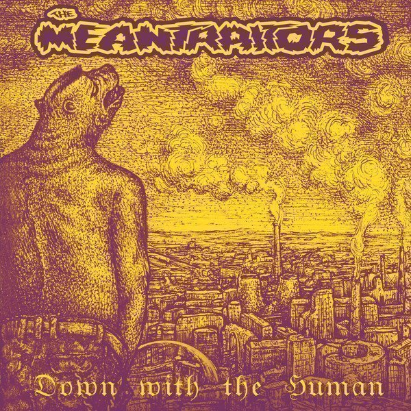 The Meantraitors - Down With The Human
