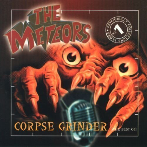 The Meteors - Corpse Grinder (The Best Of)