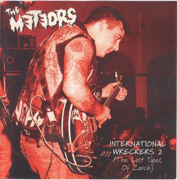 The Meteors - International Wreckers 2 (The Lost Tapes Of Zorch)