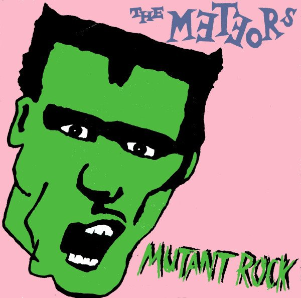 The Meteors - Mutant Rock