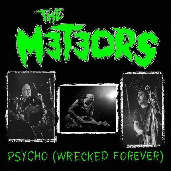 The Meteors - Psycho (Wrecked Forever)
