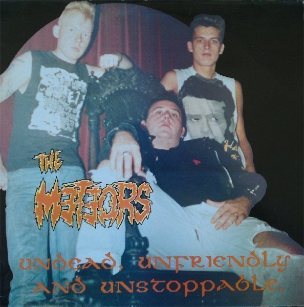 The Meteors - Undead, Unfriendly And Unstoppable