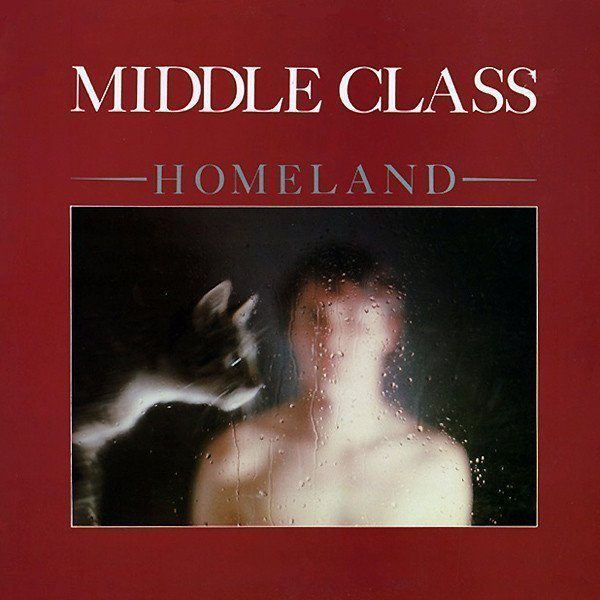 The Middle Class - Homeland