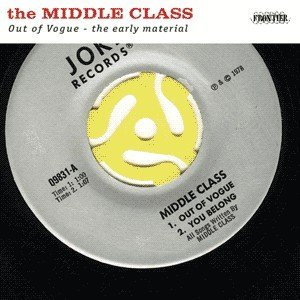 The Middle Class - Out Of Vogue - The Early Material