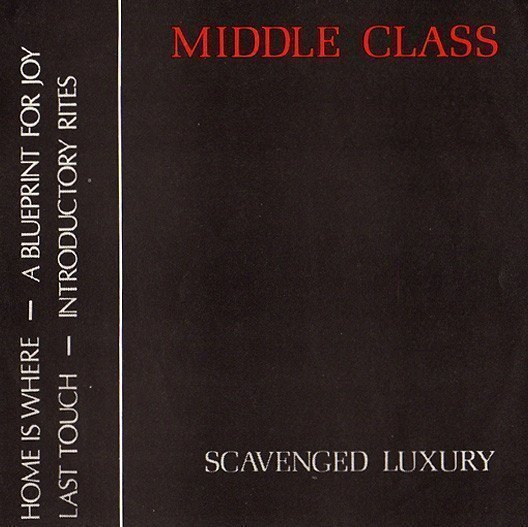 The Middle Class - Scavenged Luxury