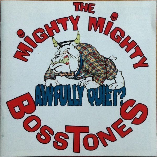 The Mighty Mighty Bosstones - Awfully Quiet ?