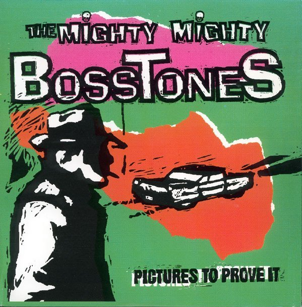 The Mighty Mighty Bosstones - Pictures To Prove It