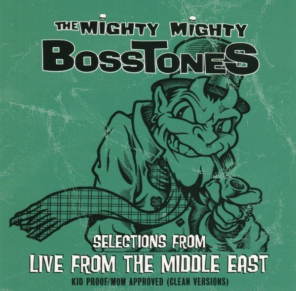 The Mighty Mighty Bosstones - Selections From Live From The Middle East