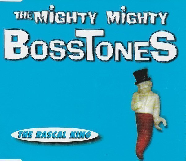The Mighty Mighty Bosstones - The Rascal King