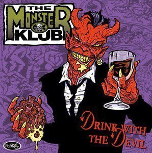 The Monster Klub - Drink with the devil
