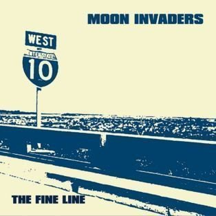 The Moon Invaders - The Fine Line