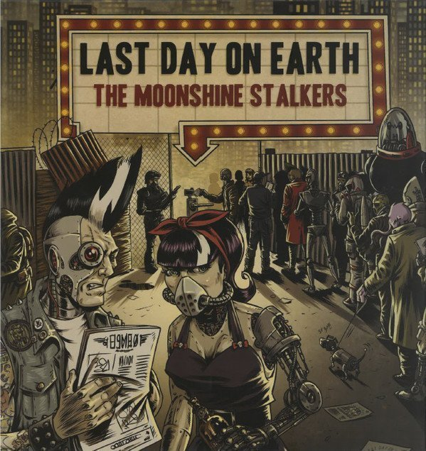 The Moonshine Stalkers - Last Day On Earth