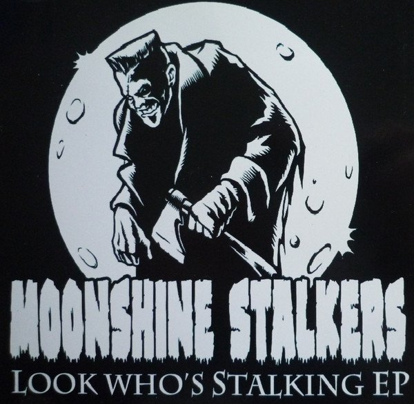 The Moonshine Stalkers - Look Who