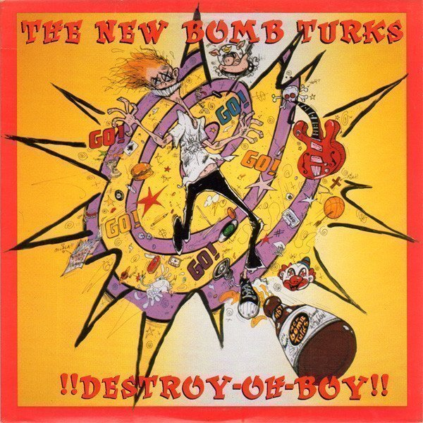 The New Bomb Turks - !!Destroy-Oh-Boy!!