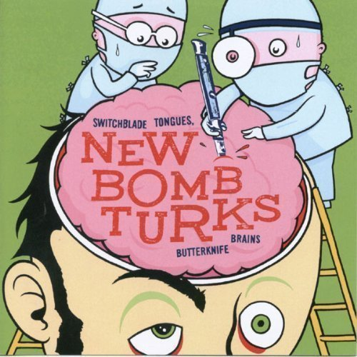 The New Bomb Turks - Switchblade Tongues, Butterknife Brains
