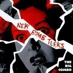 The New Bomb Turks - The Big Combo