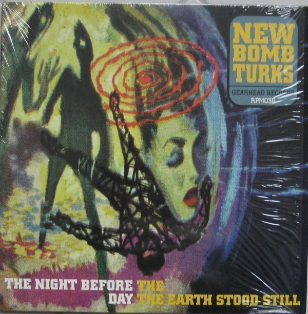 The New Bomb Turks - The Night Before The Day The Earth Stood Still