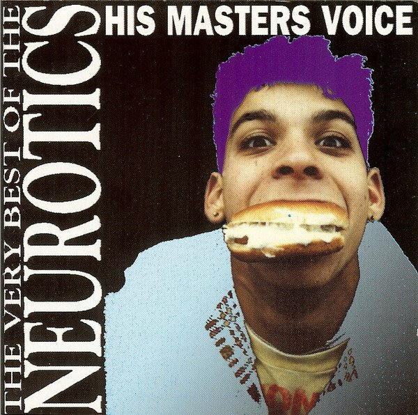 The Newtown Neurotics - His Masters Voice - The Very Best Of The Neurotics