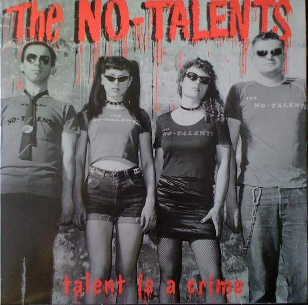 The No talents - Talent Is A Crime