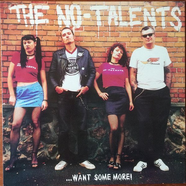 The No talents - ...Want Some More!